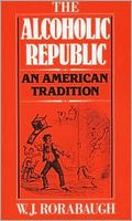 Rorabaugh_alcoholic_republic