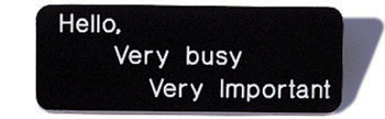 Hello-very-busy-very-important