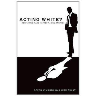 Carbado_Gulati_Acting_White