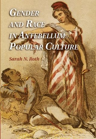 Roth_Gender_Race_Antebellum_America