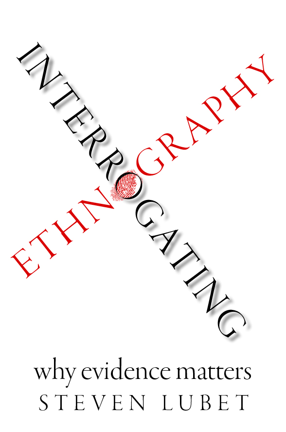 Cover_MagnifiedFingerprint_Lubet_InterrogatingEthnography